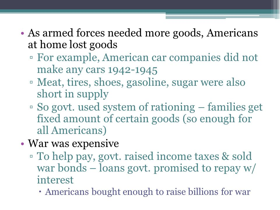 As armed forces needed more goods, Americans at home lost goods