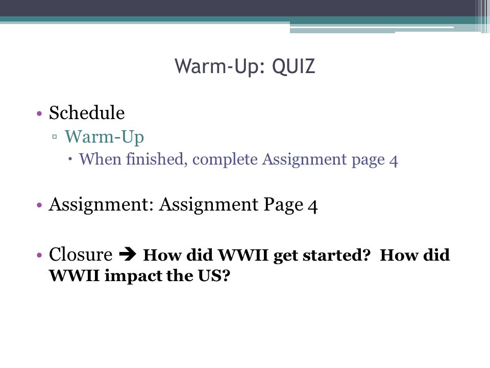 Warm-Up: QUIZ Schedule Assignment: Assignment Page 4