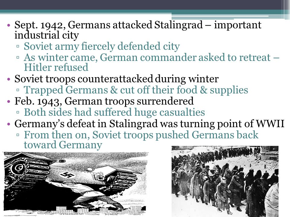 Sept. 1942, Germans attacked Stalingrad – important industrial city