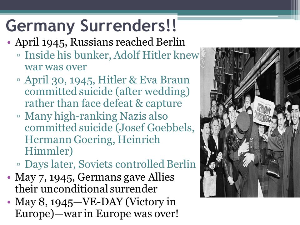 Germany Surrenders!! April 1945, Russians reached Berlin