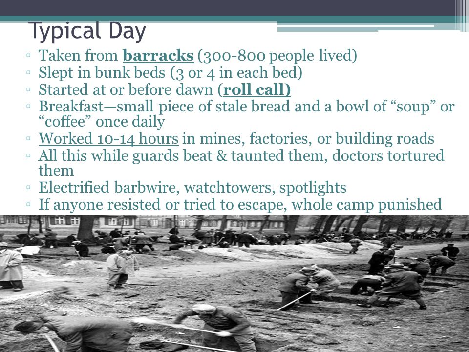 Typical Day Taken from barracks (300-800 people lived)