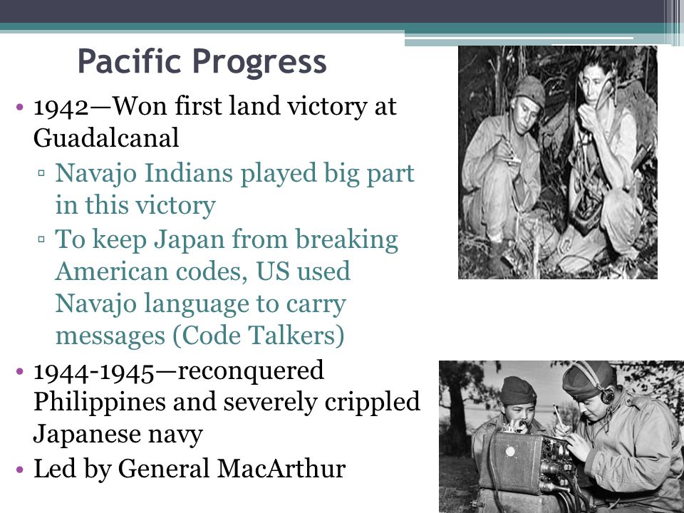 Pacific Progress 1942—Won first land victory at Guadalcanal
