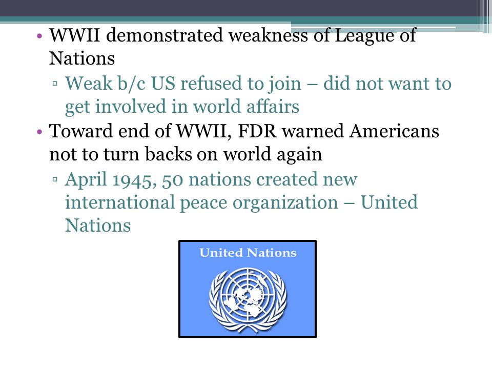 WWII demonstrated weakness of League of Nations
