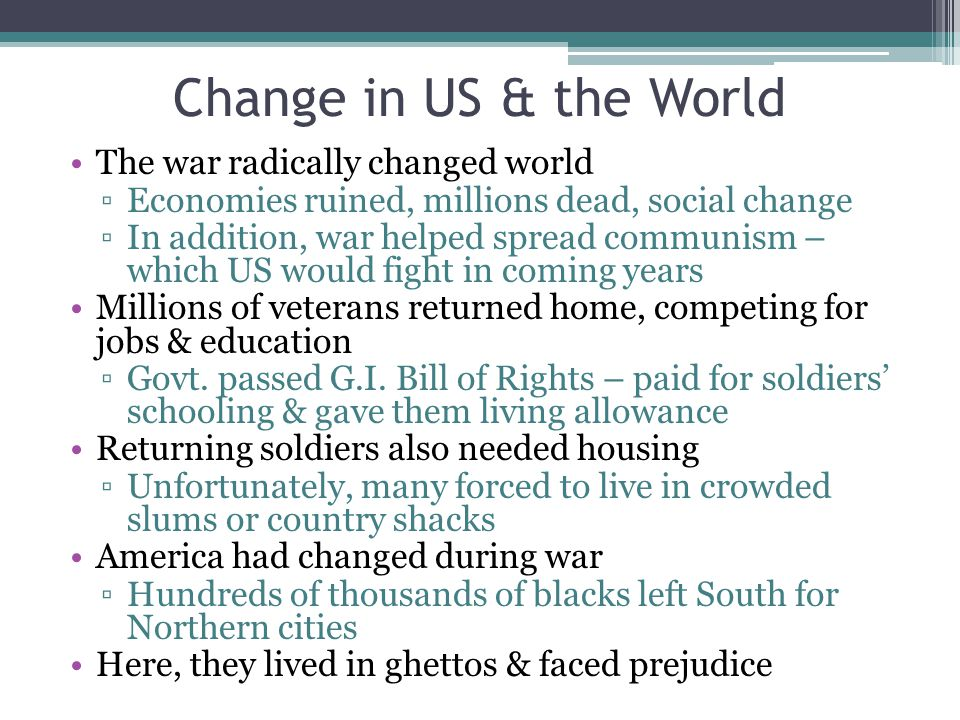 Change in US & the World The war radically changed world