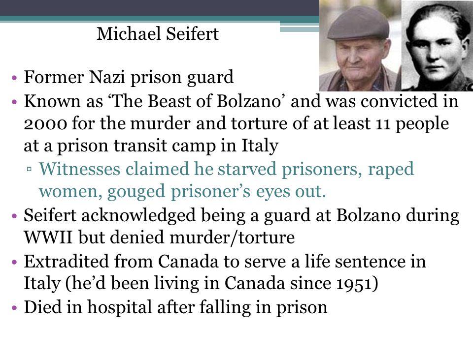 Michael Seifert Former Nazi prison guard.