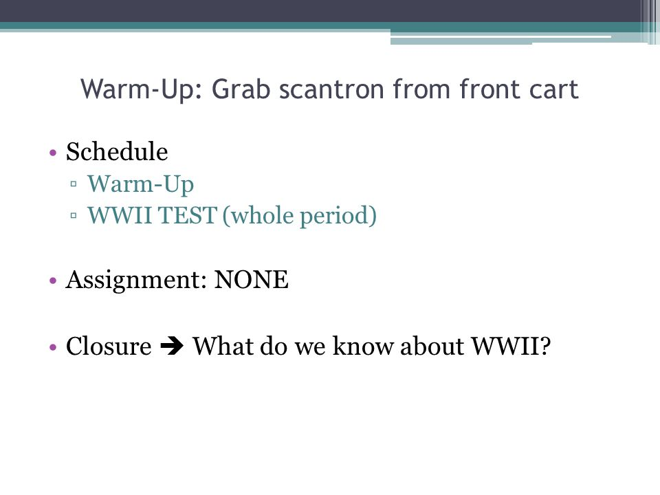 Warm-Up: Grab scantron from front cart