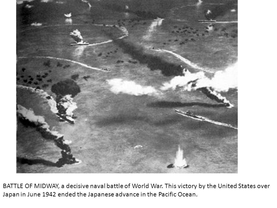 BATTLE OF MIDWAY, a decisive naval battle of World War