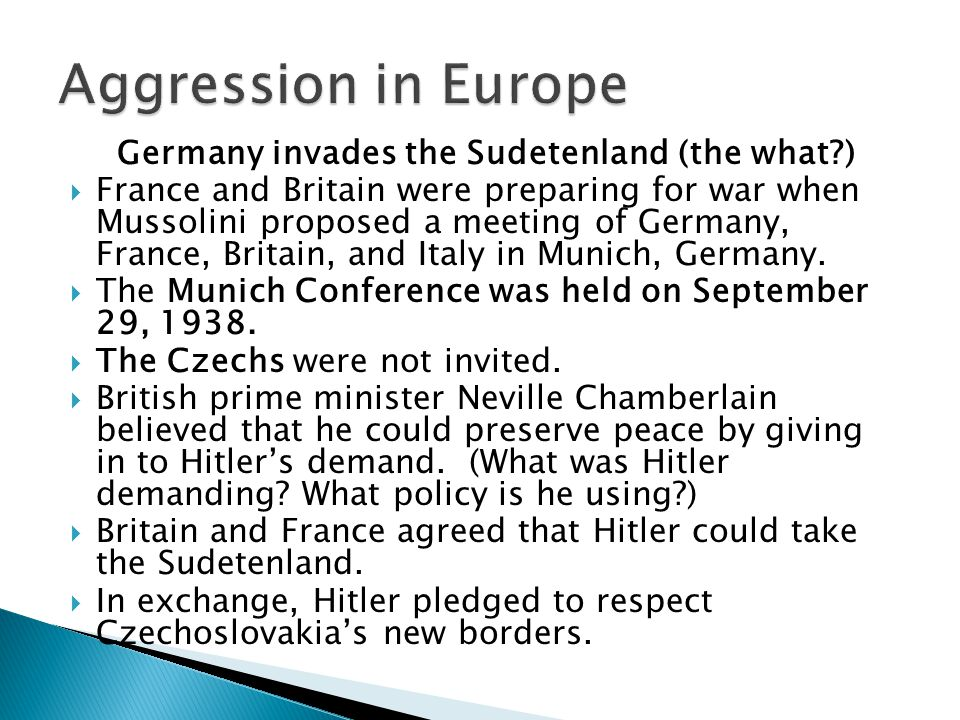 Germany invades the Sudetenland (the what )