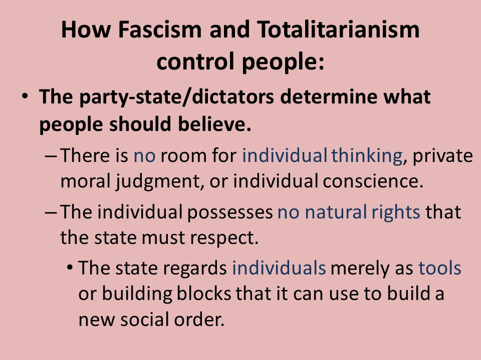 How Fascism and Totalitarianism control people: