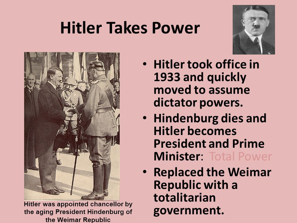 Hitler Takes Power Hitler took office in 1933 and quickly moved to assume dictator powers.