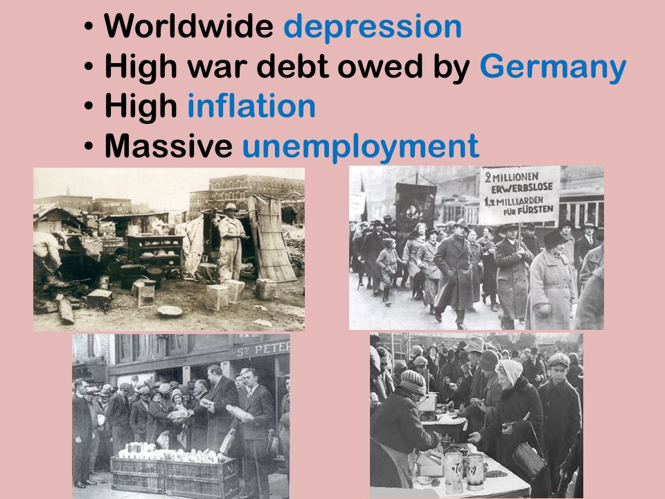 High war debt owed by Germany High inflation Massive unemployment