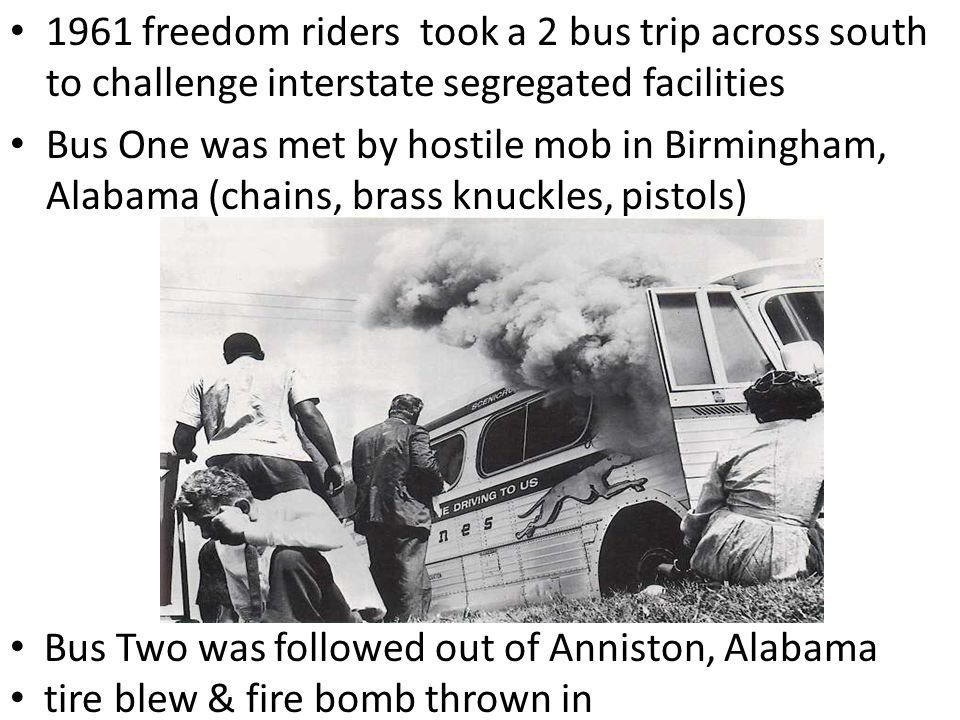 1961 freedom riders took a 2 bus trip across south to challenge interstate segregated facilities