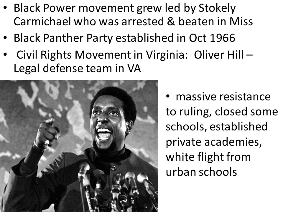 Black Power movement grew led by Stokely Carmichael who was arrested & beaten in Miss