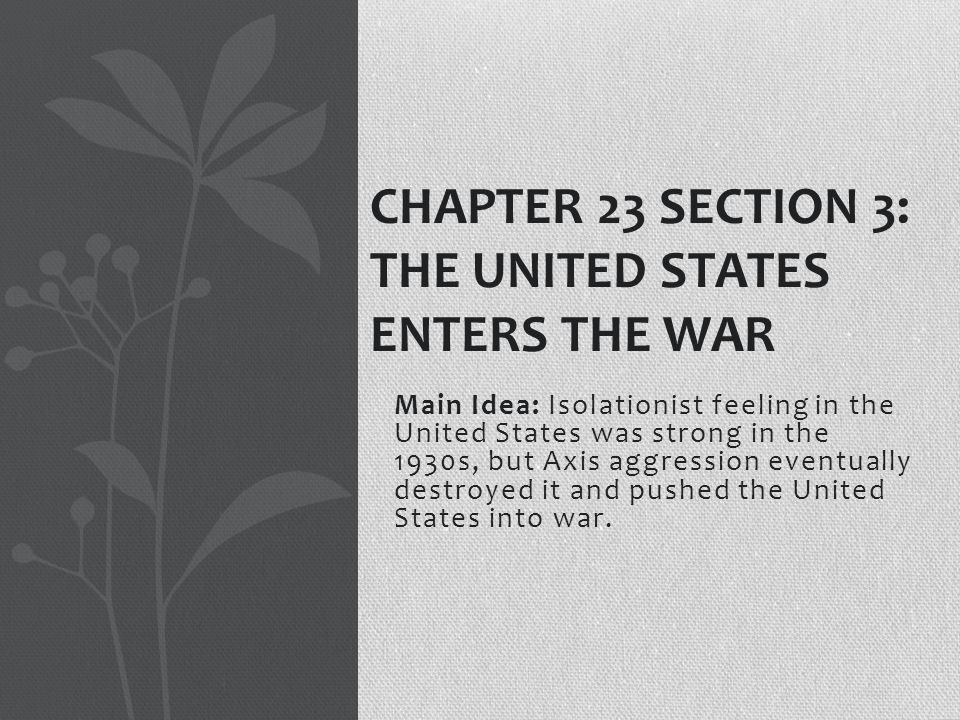 Chapter 23 Section 3: The United States Enters the War