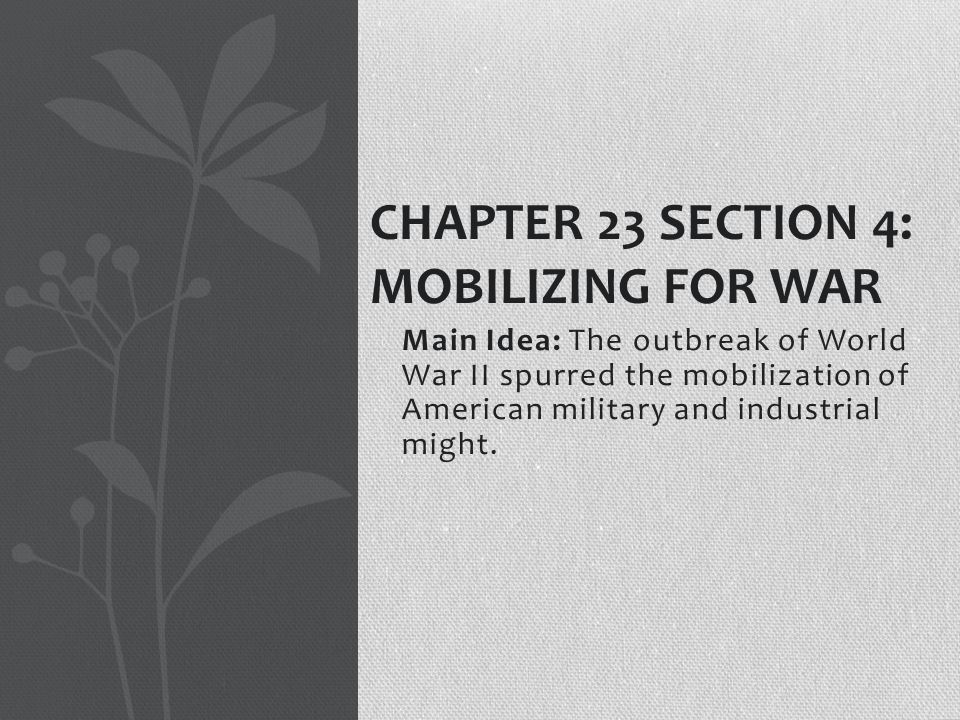Chapter 23 Section 4: Mobilizing For War