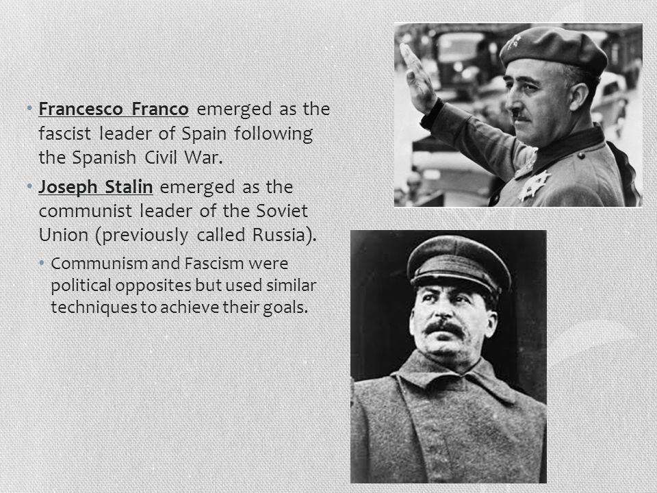 Francesco Franco emerged as the fascist leader of Spain following the Spanish Civil War.
