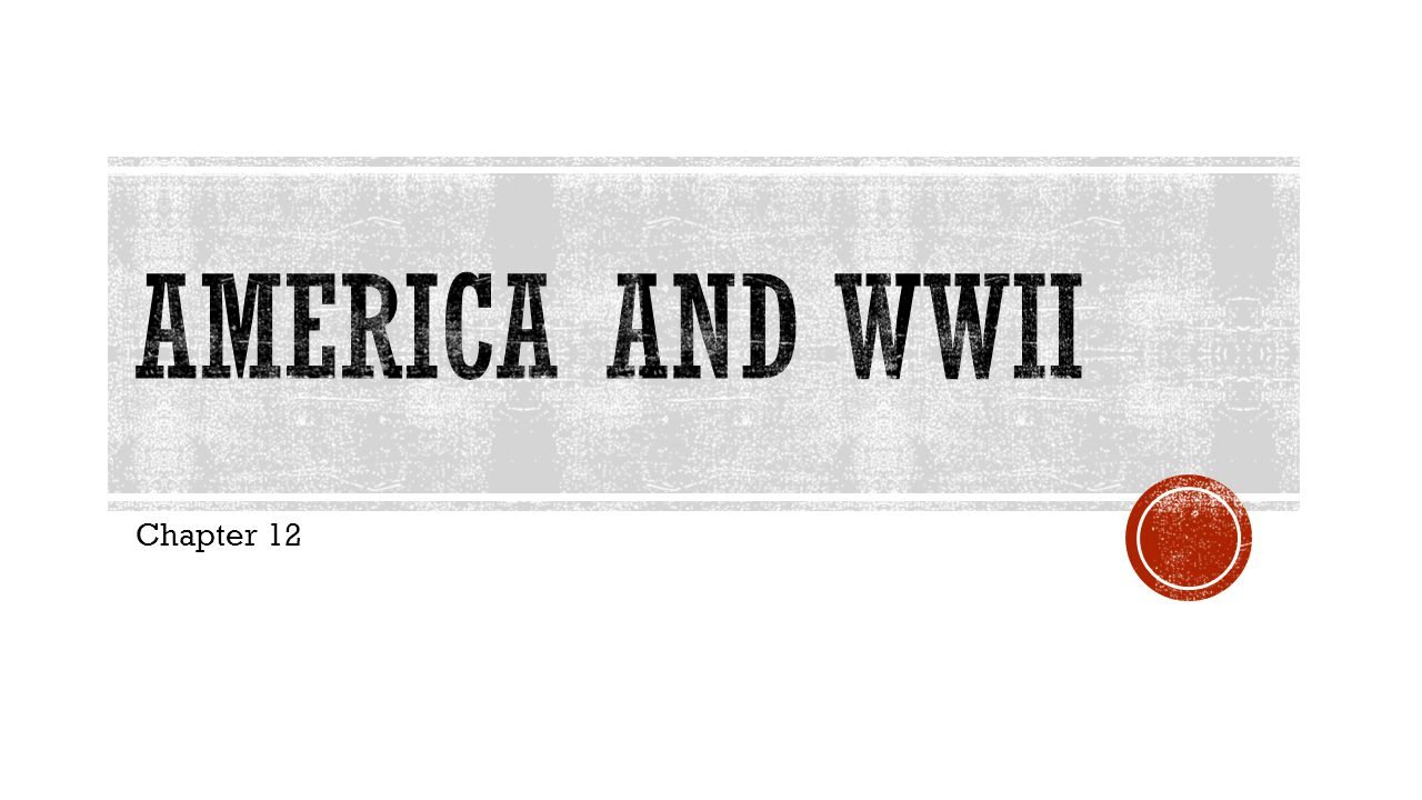 America and wwii Chapter 12
