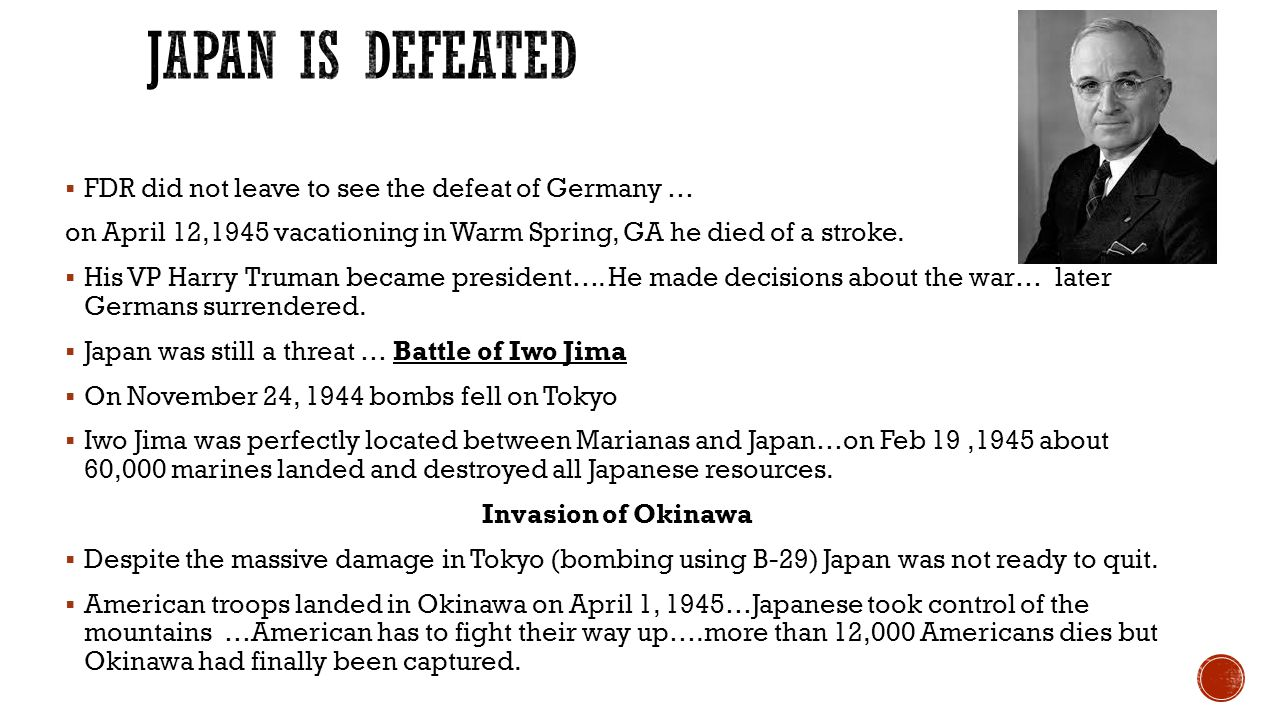 Japan is Defeated FDR did not leave to see the defeat of Germany …