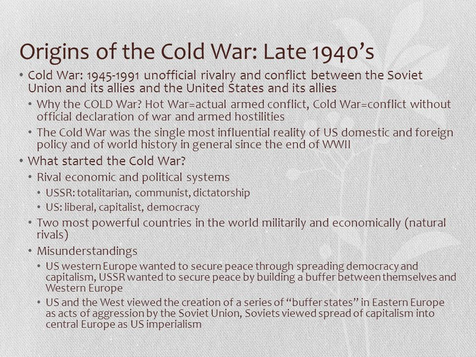 Origins of the Cold War: Late 1940's