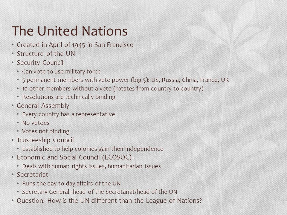 The United Nations Created in April of 1945 in San Francisco