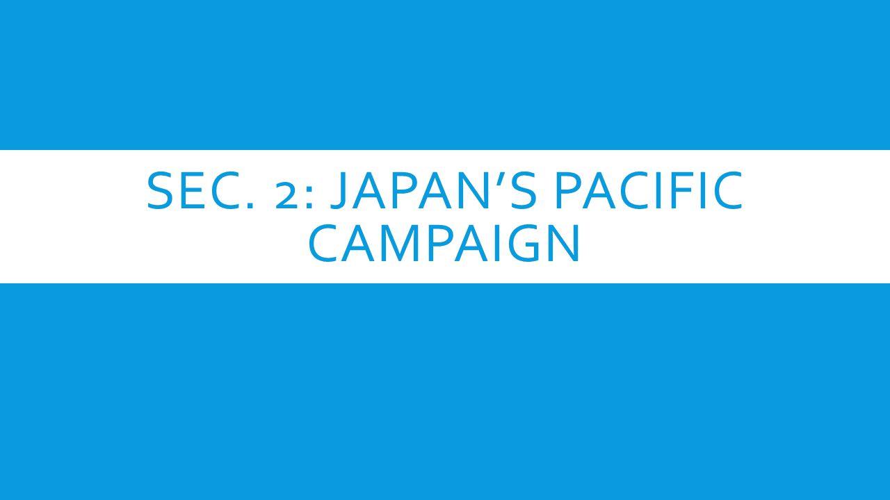 Sec. 2: Japan's pacific Campaign