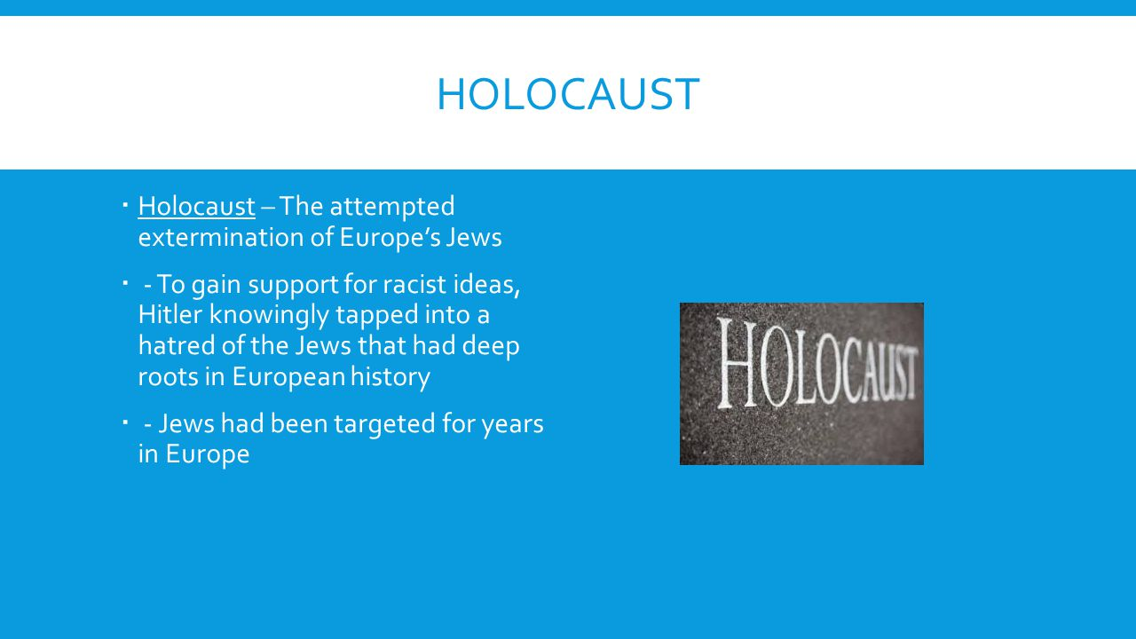 Holocaust Holocaust – The attempted extermination of Europe's Jews