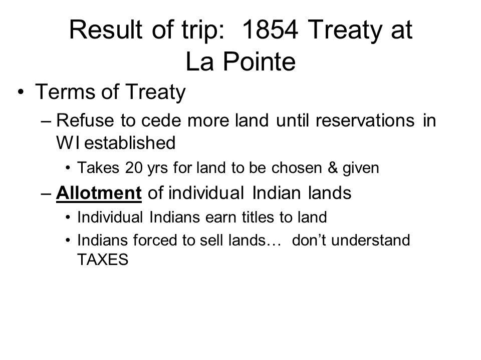 Result of trip: 1854 Treaty at La Pointe