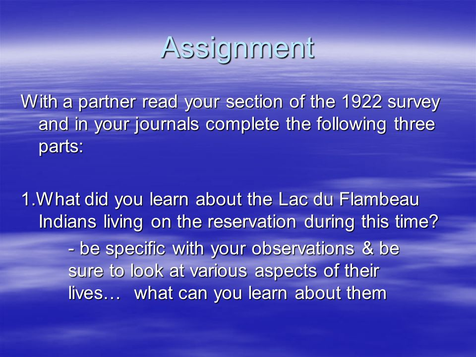 Assignment With a partner read your section of the 1922 survey and in your journals complete the following three parts: