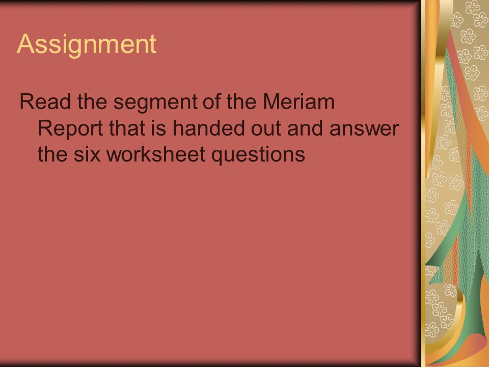Assignment Read the segment of the Meriam Report that is handed out and answer the six worksheet questions.