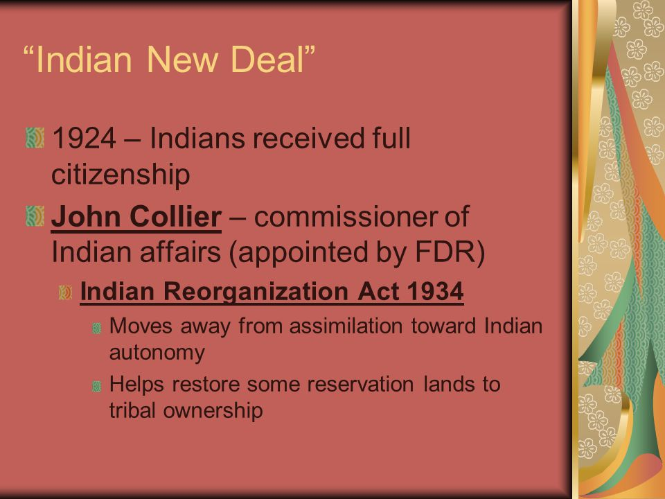 Indian New Deal 1924 – Indians received full citizenship