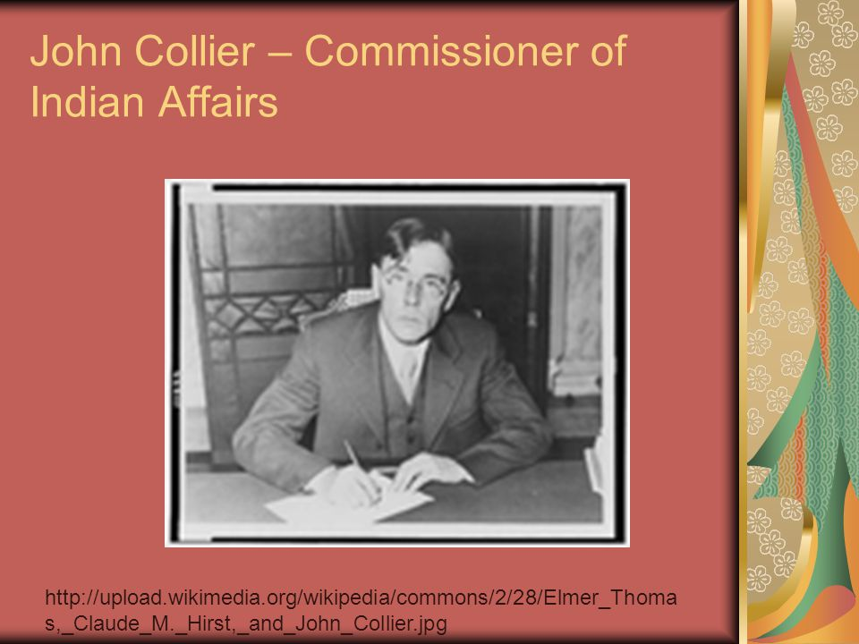 John Collier – Commissioner of Indian Affairs