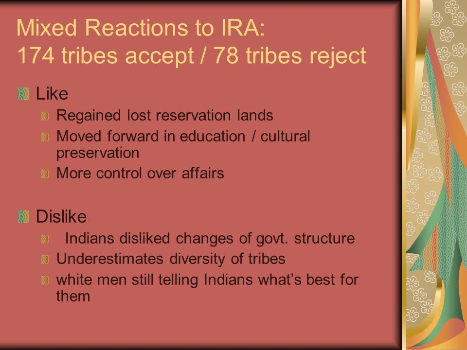 Mixed Reactions to IRA: 174 tribes accept / 78 tribes reject