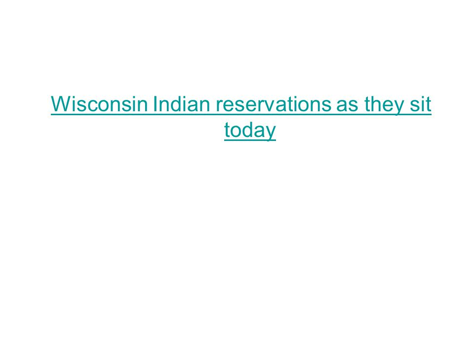Wisconsin Indian reservations as they sit today