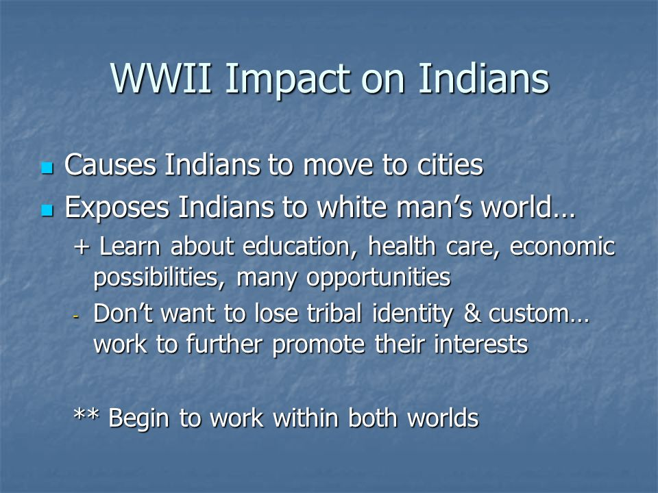 WWII Impact on Indians Causes Indians to move to cities