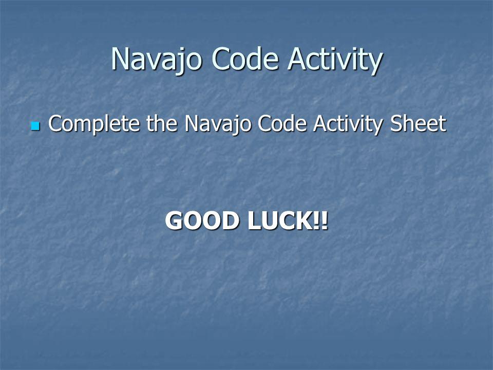 Navajo Code Activity GOOD LUCK!!
