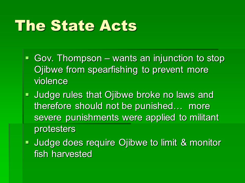 The State Acts Gov. Thompson – wants an injunction to stop Ojibwe from spearfishing to prevent more violence.