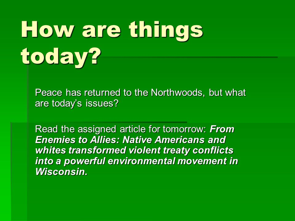 How are things today Peace has returned to the Northwoods, but what are today's issues