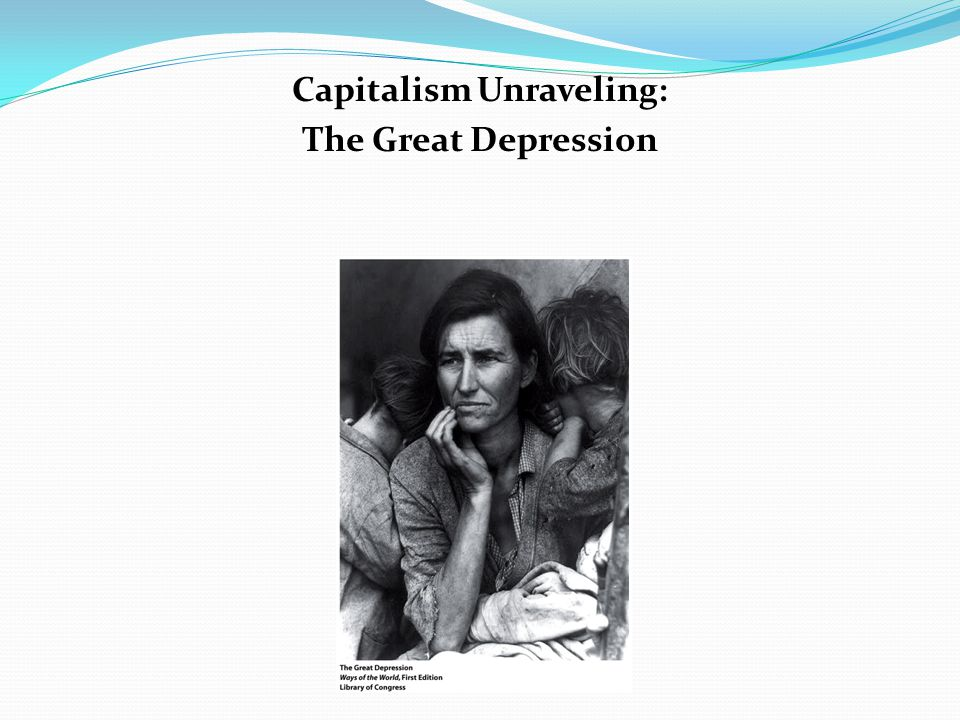 Capitalism Unraveling: The Great Depression