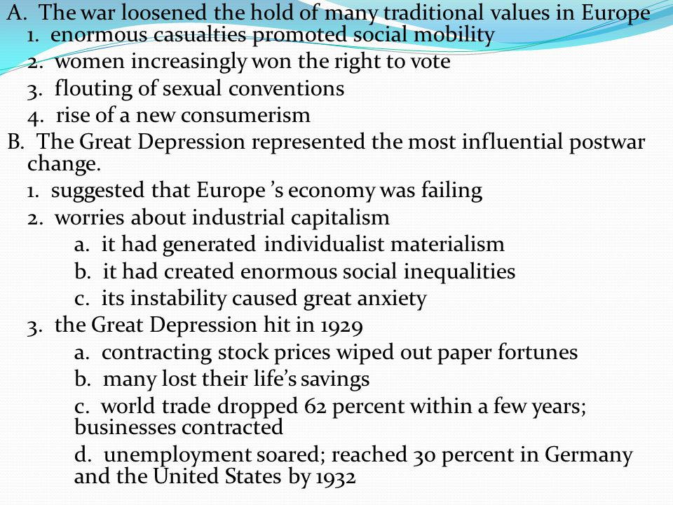 A. The war loosened the hold of many traditional values in Europe 1