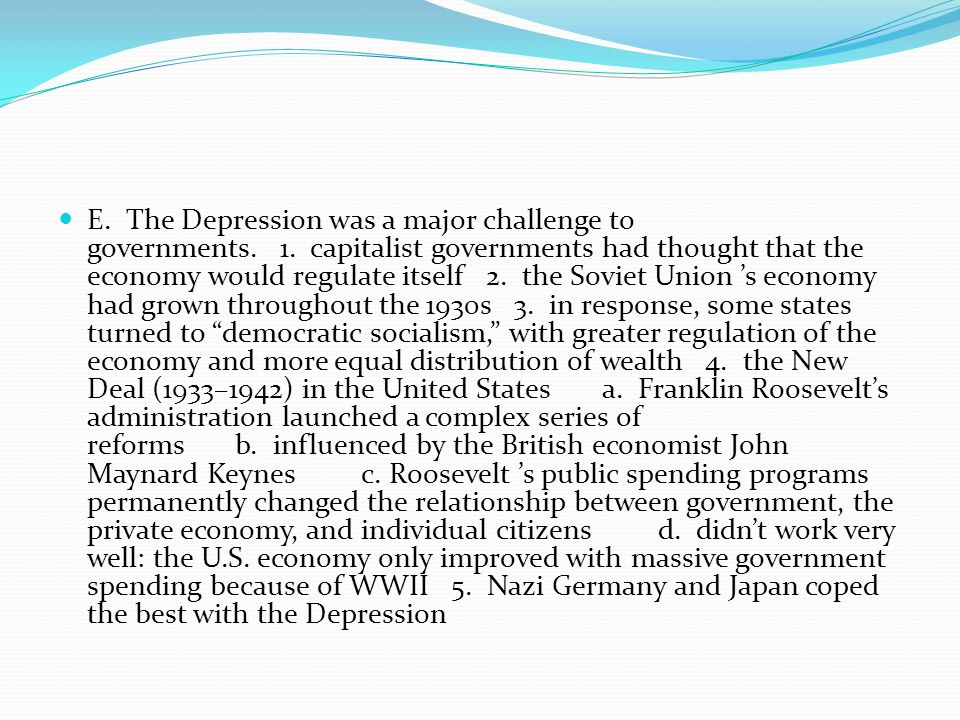 E. The Depression was a major challenge to governments. 1