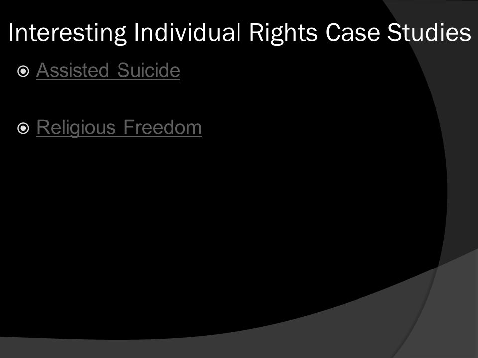Interesting Individual Rights Case Studies