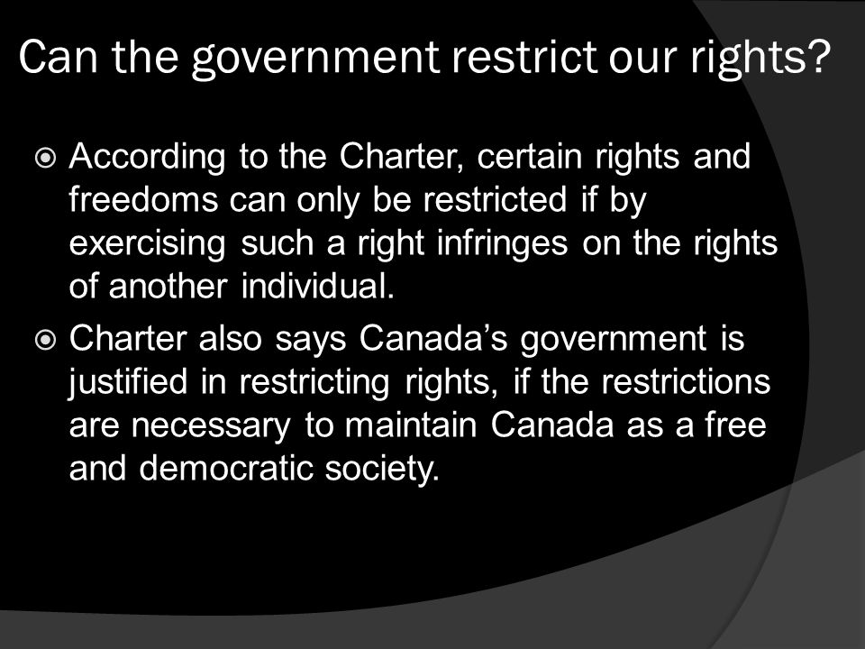 Can the government restrict our rights