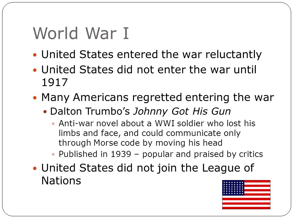 World War I United States entered the war reluctantly