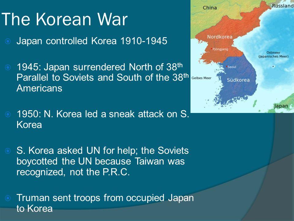 The Korean War Japan controlled Korea 1910-1945