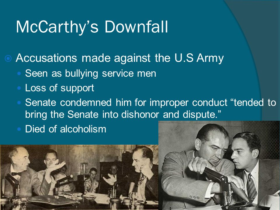 McCarthy's Downfall Accusations made against the U.S Army