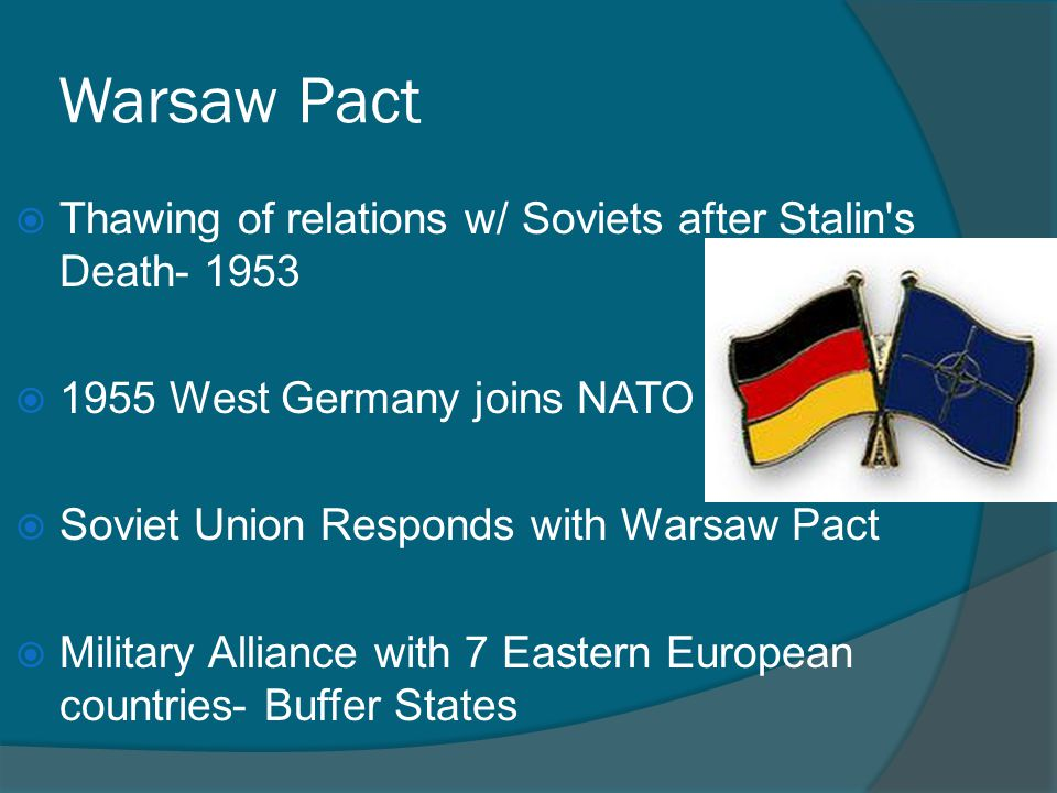 Warsaw Pact Thawing of relations w/ Soviets after Stalin s Death- 1953