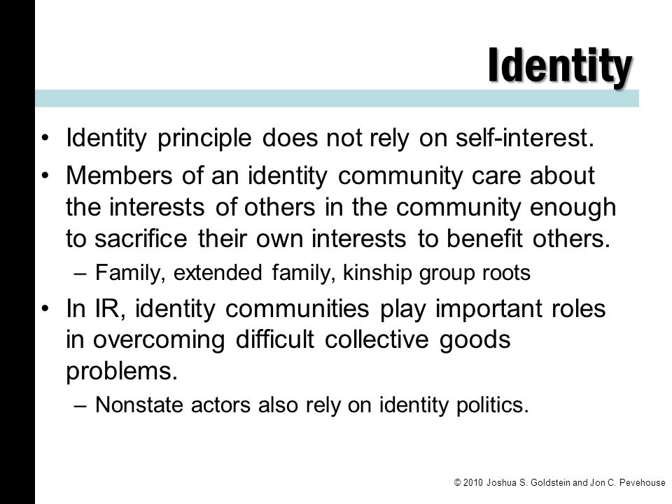 Identity Identity principle does not rely on self-interest.