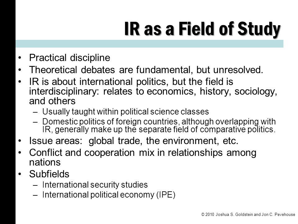 IR as a Field of Study Practical discipline
