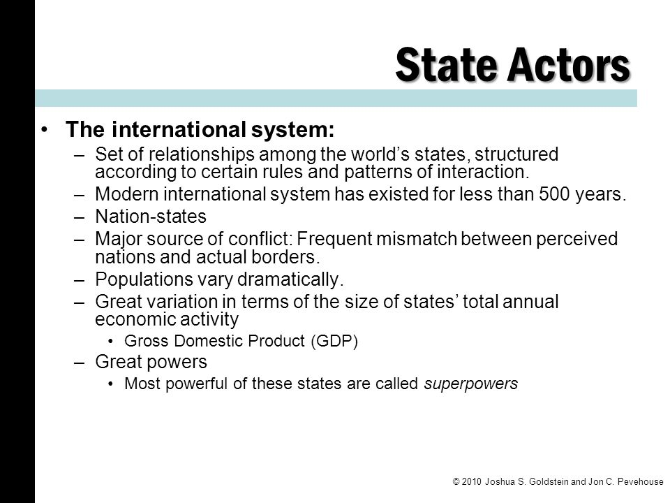 State Actors The international system: