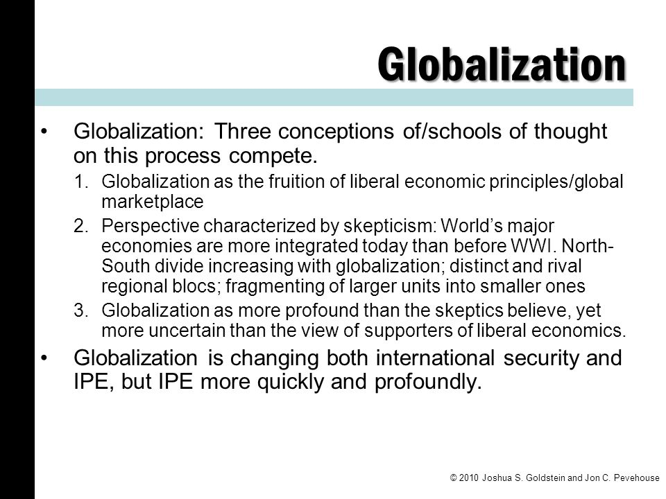 Globalization Globalization: Three conceptions of/schools of thought on this process compete.